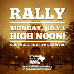 Planned Parenthood Action of Texas is helping to organize the July 1 rally.